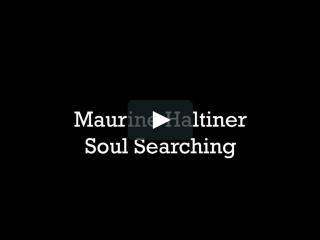 Maurine Haltiner Soul Searching
