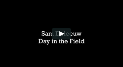 Sam Deleeuw Day in the Field
